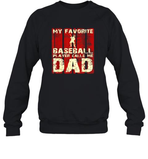 Mens My Favorite Baseball Player Calls Me Dad Retro Gift Sweatshirt