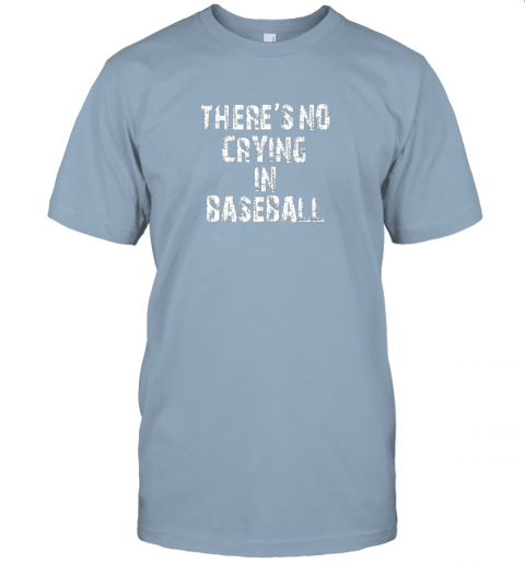 ue47 there39 s no crying in baseball jersey t shirt 60 front light blue
