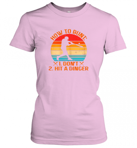 a4kl how to bunt don39 t hit a dinger baseball ladies t shirt 20 front light pink