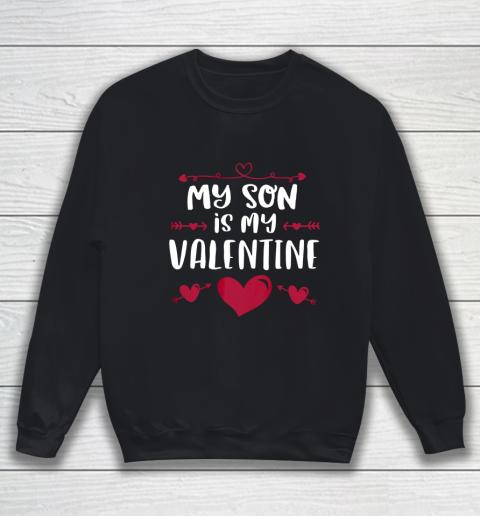 My Son Is My Valentine T Shirt Mom Dad Valentine s Day Sweatshirt