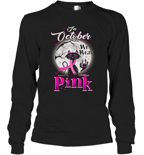 In October We Wear Pink breast cancer halloween cat Long Sleeve T-Shirt