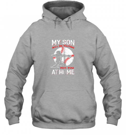 vwco my son will be waiting for you at home baseball dad mom hoodie 23 front sport grey