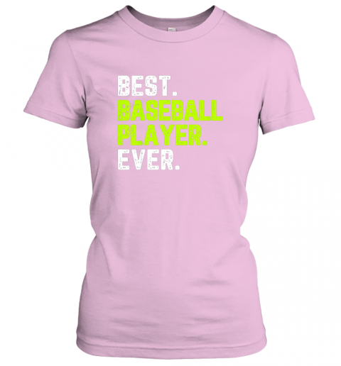 pw9u best baseball player ever funny quote gift ladies t shirt 20 front light pink