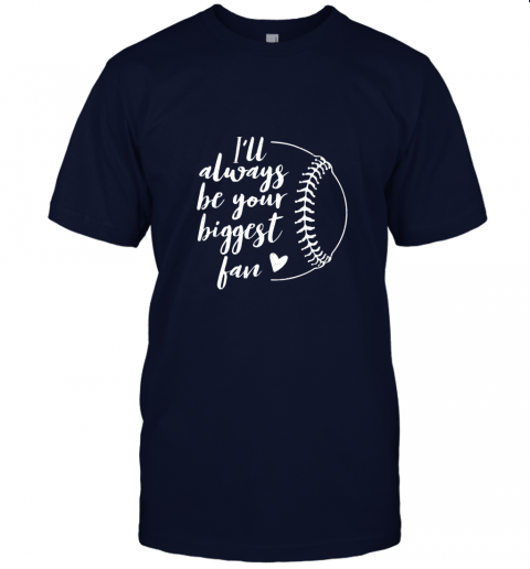 5om4 i39 ll always be your biggest baseball fan softball gift jersey t shirt 60 front navy