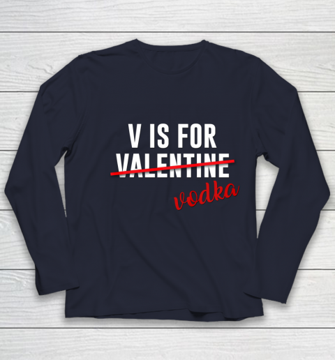 Funny V is for Vodka Alcohol T Shirt for Valentine Day Gift Youth Long Sleeve 2