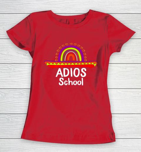 Adios School Happy Last Day Of School 2021 Teacher Mexican Women's T-Shirt 9
