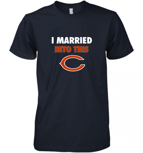 tuaf i married into this chicago bears football nfl premium guys tee 5 front midnight navy