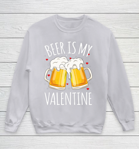 Beer Is My Valentine Shirt For Couples Gift Funny Beer Youth Sweatshirt 3