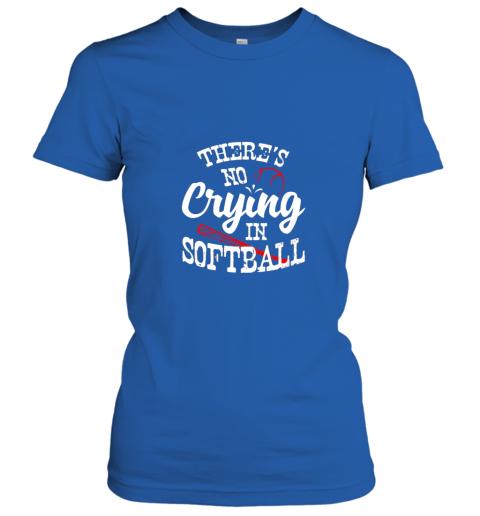 88ka theres no crying in softball game sports baseball lover ladies t shirt 20 front royal