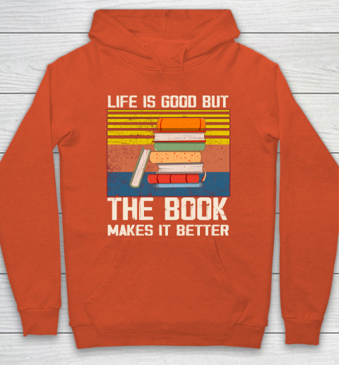 Life is good but the book makes it better Hoodie 3