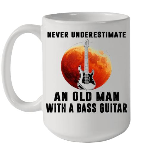 Never Underestimate An Old Man With A Bass Guitar Ceramic Mug 15oz