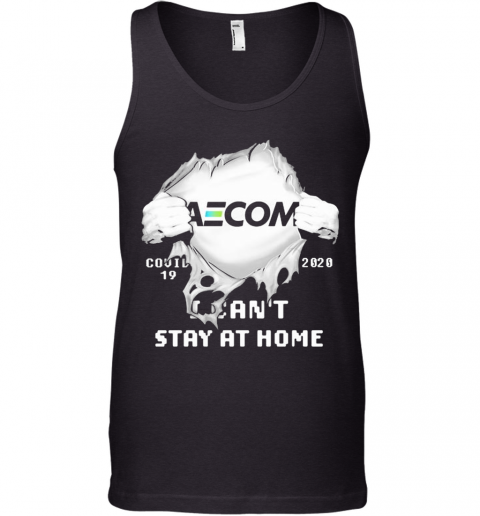 Blood Insides Aecom Covid 19 2020 I Can'T Stay At Home Tank Top