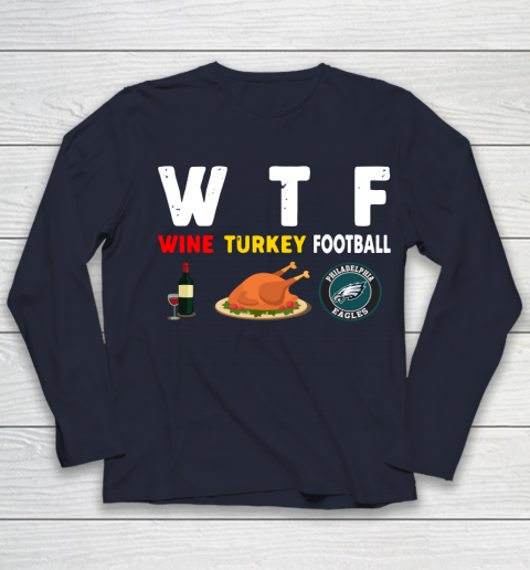 Philadelphia Eagles Giving Day WTF Wine Turkey Football NFL Youth Long Sleeve 2