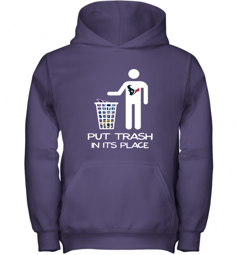 Houston Texans Put Trash In Its Place Funny NFL Youth Hoodie