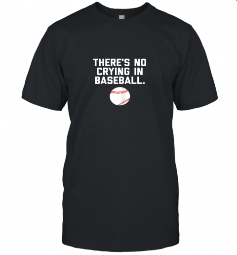 There's No Crying in Baseball Funny Baseball Sayings Unisex Jersey Tee