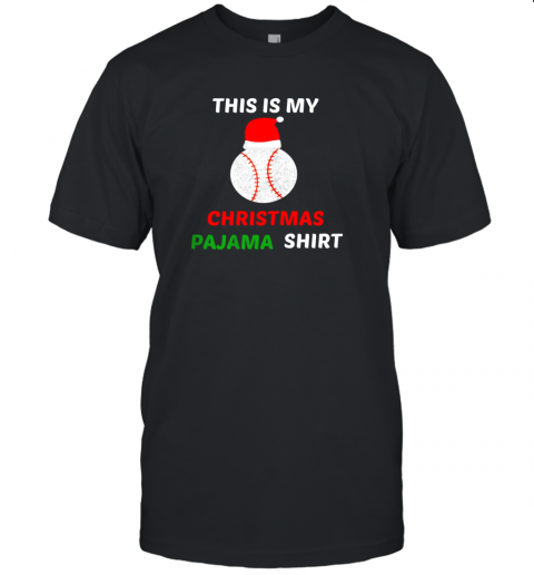 This Is My Christmas Pajama Shirt  Gift For Baseball Lover Unisex Jersey Tee
