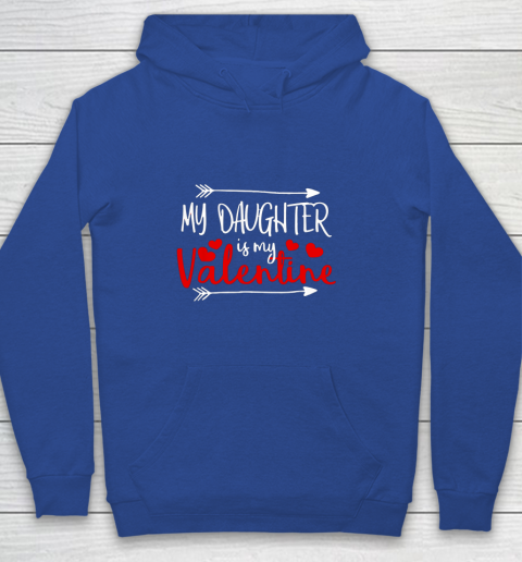 My Daughter is My Valentine Mommy Daddy Valentines Day Gift Youth Hoodie 6