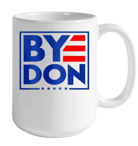 Funny Bye Don 2020 Joe Biden Anti Trump Color Changing Mug 15oz 2