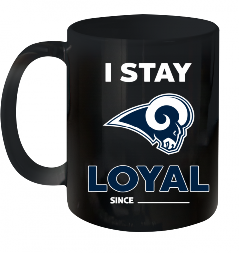 Los Angeles Rams I Stay Loyal Ceramic Mug 11oz