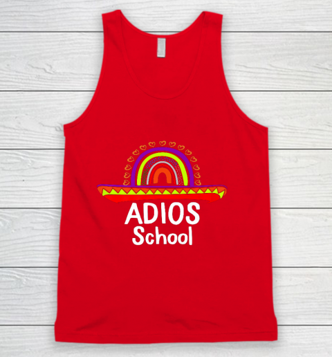 Adios School Happy Last Day Of School 2021 Teacher Mexican Tank Top 5