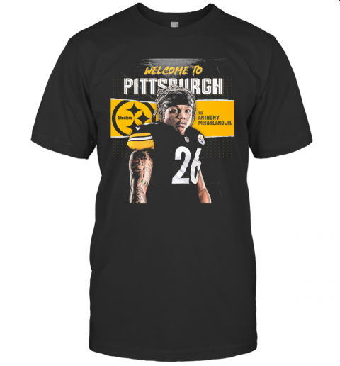 Welcome To Pittsburgh Steelers Football Team Rb Anthony Mcfarland Jr T-Shirt