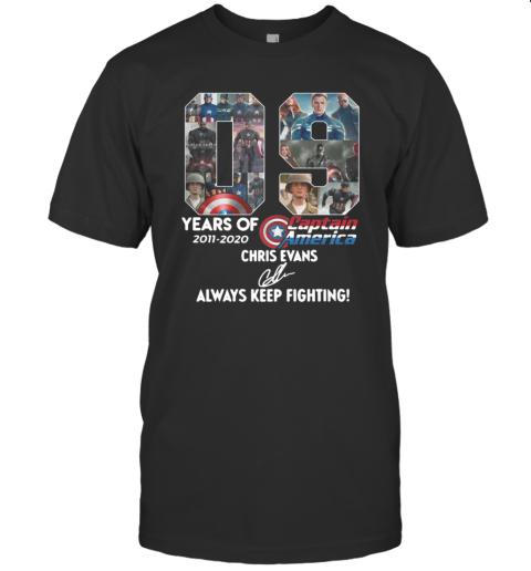 09 Years Of 2011 2020 Captain America Chris Evans Always Keep Fighting Signature T-Shirt