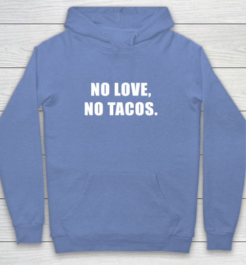 No Love No Tacos Youth Hoodie 8