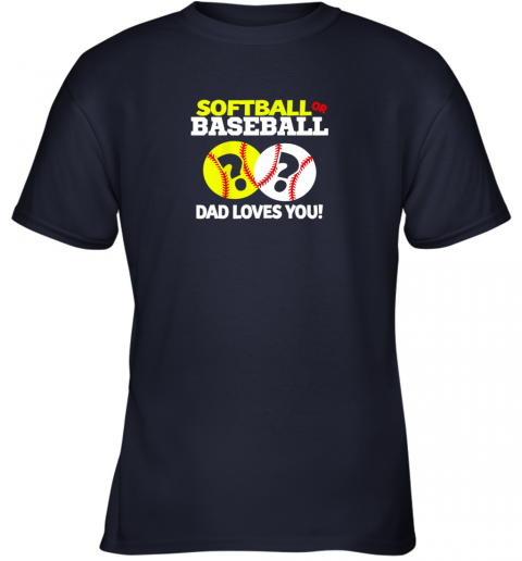 tswq softball or baseball dad loves you gender reveal youth t shirt 26 front navy