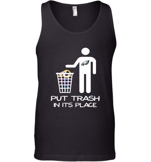 Philadelphia Eagles Put Trash In Its Place Funny NFL Tank Top