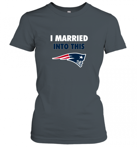 ujln i married into this new england patriots football nfl ladies t shirt 20 front dark heather