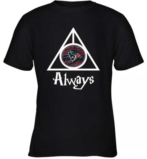 Always Love The Houston Texans x Harry Potter MashuP NFL Youth T-Shirt