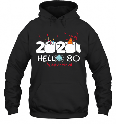 2020 Hello 80 Toilet Paper Birthday Cake Quarantined Social Distancing Hoodie