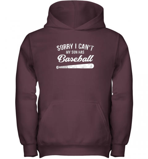 d01r sorry i cant my son has baseball shirt mom dad gift youth hoodie 43 front maroon