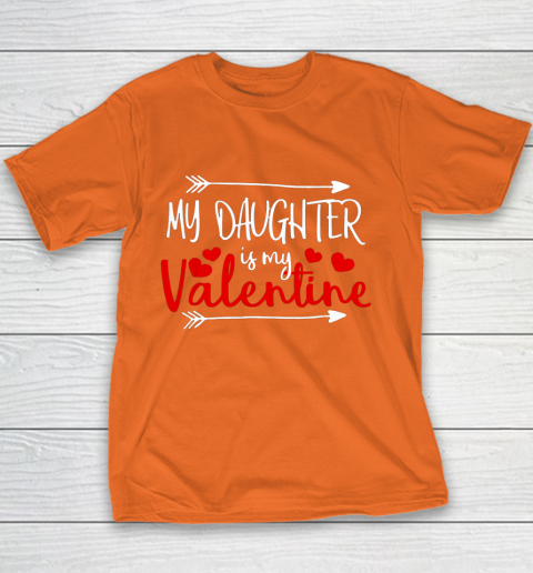 My Daughter is My Valentine Mommy Daddy Valentines Day Gift Youth T-Shirt 4