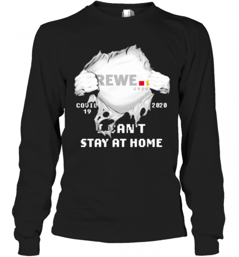 Blood Inside Rewe Group I Can'T Stay At Home Covid 19 2020 Long Sleeve T-Shirt