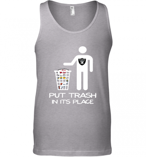 Oakland Raiders Put Trash In Its Place Funny NFL Tank Top