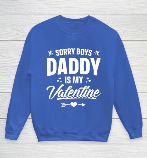 Funny Girls Love Shirt Cute Sorry Boys Daddy Is My Valentine Youth Sweatshirt 6