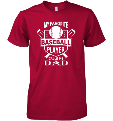 qrda mens my favorite baseball player calls me dad premium guys tee 5 front red