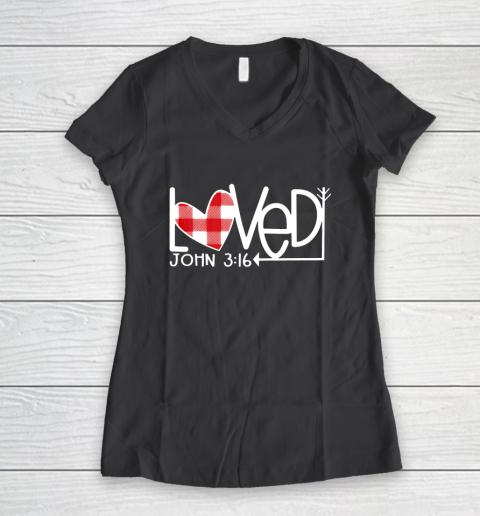 John 3 16 Loved Valentine Heart Women's V-Neck T-Shirt 6