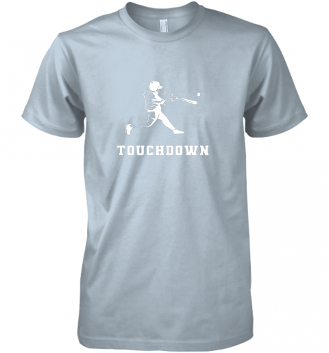 ul9u touchdown baseball shirtfunny sarcastic novelty premium guys tee 5 front light blue