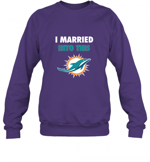 s9gl i married into this miami dolphins football nfl sweatshirt 35 front purple