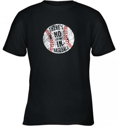 There's No Crying In Baseball I Love Sport Softball Gifts Youth T-Shirt