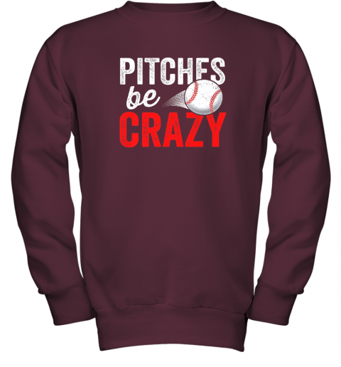 gehu pitches be crazy baseball shirt funny pun mom dad adult youth sweatshirt 47 front maroon