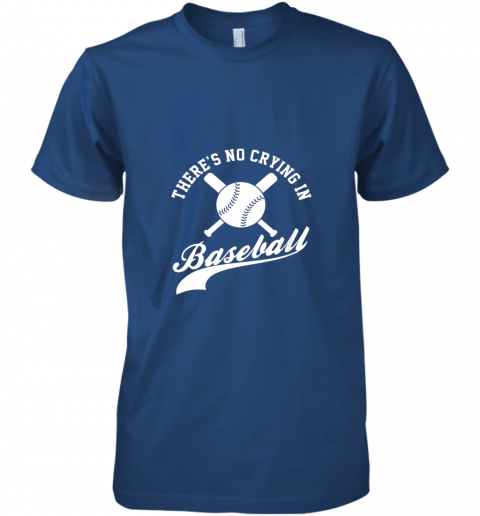 jqhs there is no crying in baseball funny sports softball funny premium guys tee 5 front royal