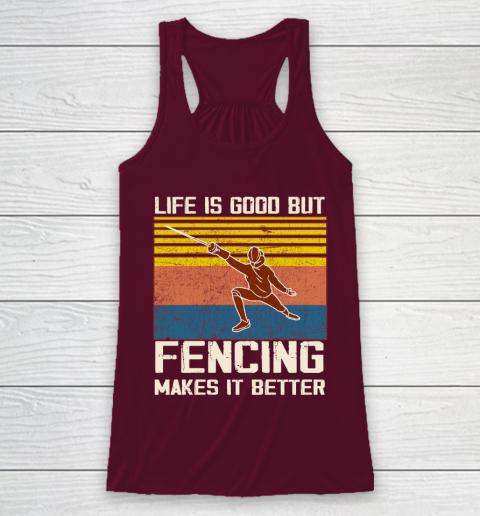 Life is good but Fencing makes it better Racerback Tank 2
