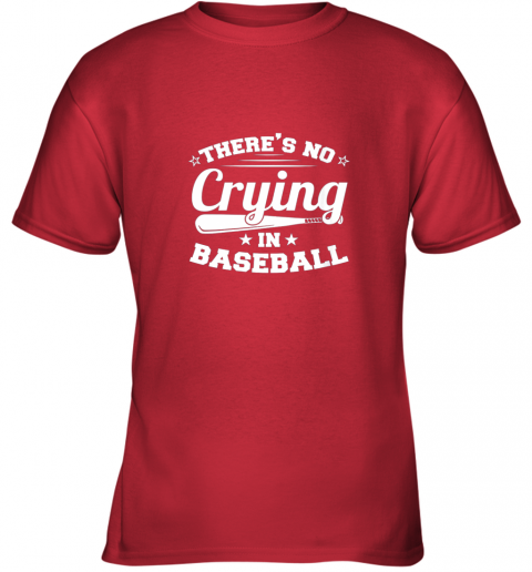 hhv4 there39 s no crying in baseball gift youth t shirt 26 front red