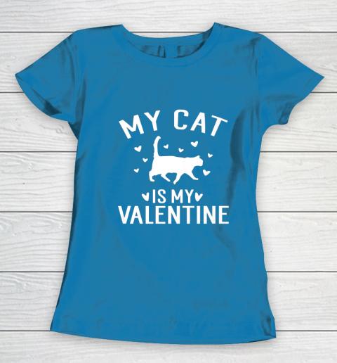 My Cat is My Valentine T Shirt Anti Valentines Day Women's T-Shirt 6