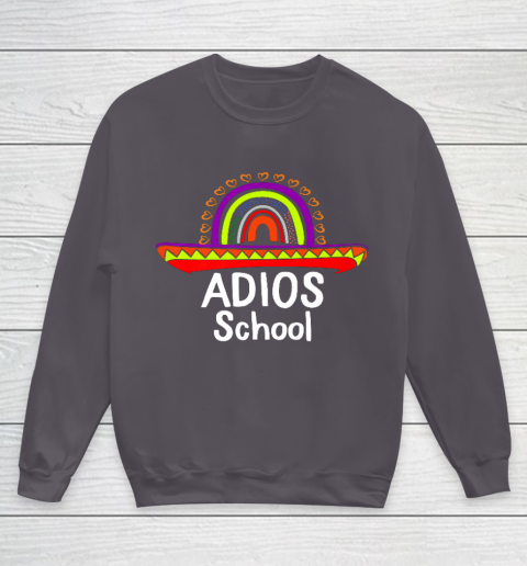 Adios School Happy Last Day Of School 2021 Teacher Mexican Youth Sweatshirt 5