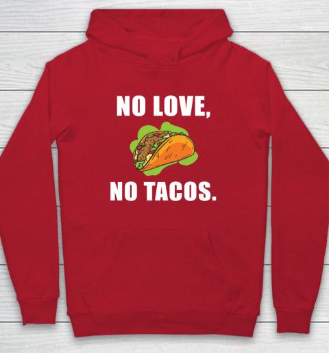 No Love No Tacos Shirt Hoodie 7