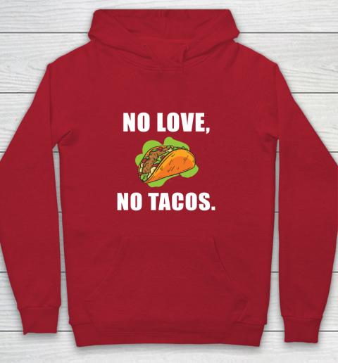 No Love No Tacos Shirt Youth Hoodie 7